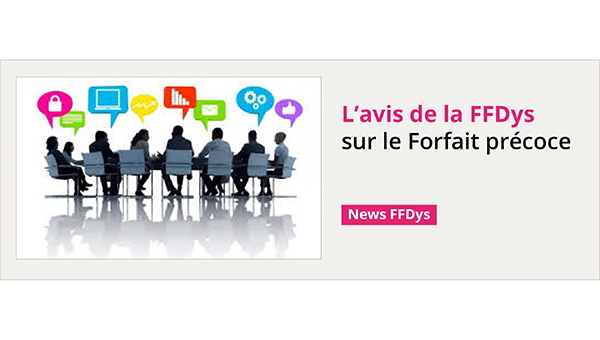 Avis FFDys – Forfait precoce