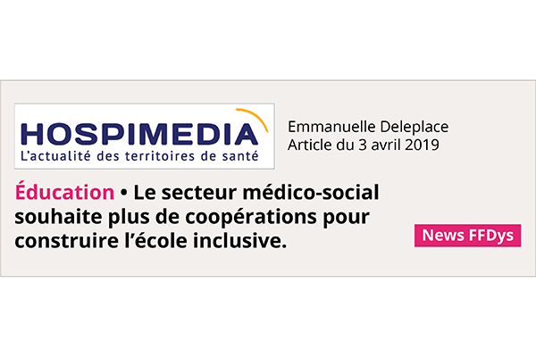 Le secteur médico-social souhaite plus de coopérations pour construire l'école inclusive - HOSPIMEDIA