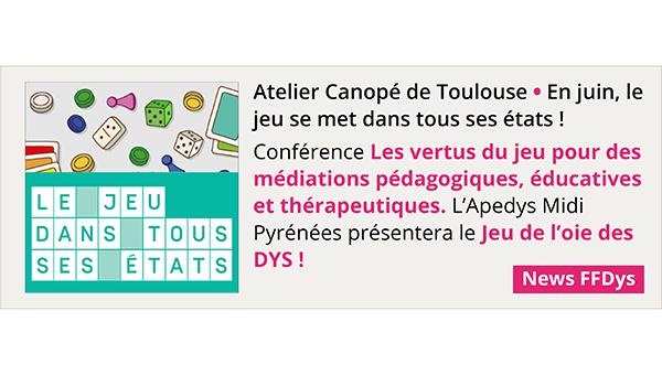 26 Juin 2019 - Conférence et ateliers dédiés au jeu éducatif et thérapeutique - Atelier Canopé Toulouse