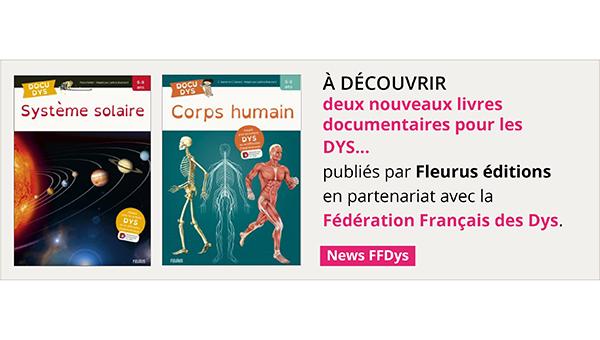 Découvrez 2 nouveaux livres documentaires pour les DYS !