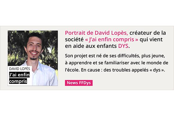 """Portrait de David Lopès, créateur de la société """"J'ai enfin compris"""" qui vient en aide aux enfants DYS..."""