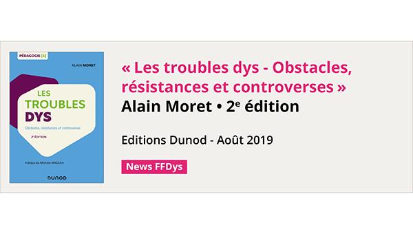 Les troubles dys - Obstacles, résistances et controverses - Alain Moret - 2e édition