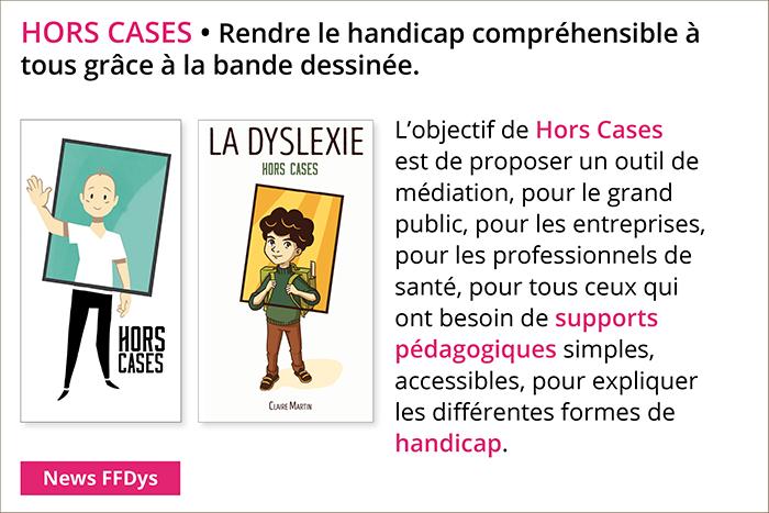 Hors Cases, rendre le handicap compréhensible à tous grâce à la bande dessinée.
