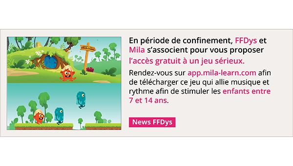 En période de confinement, la FFDys et Mila s'associent pour vous proposer l'accès gratuit à un jeu sérieux.