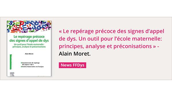 """""""Le repérage précoce des signes d'appel de dys"""" d'Alain Moret"""