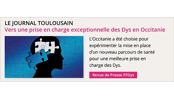 Vers une prise en charge exceptionnelle des Dys en Occitanie - Le Journal Toulousain