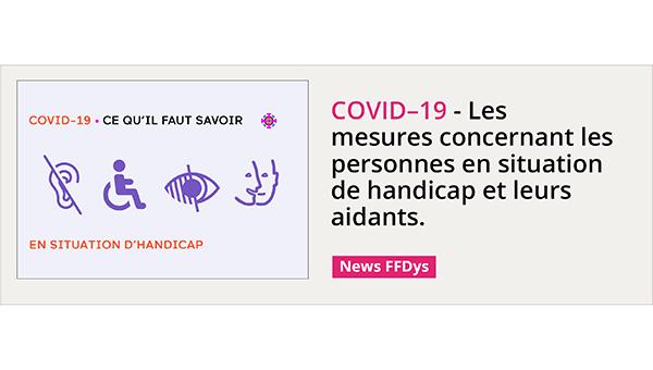 COVID–19 - Les mesures concernant les personnes en situation de handicap et leurs aidants