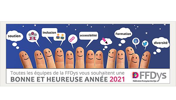 Toutes les équipes de la Fédération française des DYS vous souhaitent une Bonne et Heureuse année 2021 !