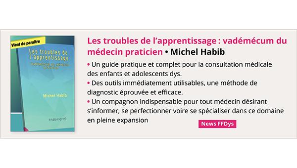 Les troubles de l'apprentissage: vadémécum du médecin praticien • Michel Habib