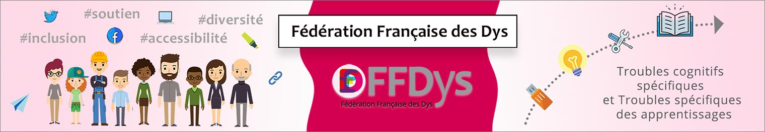 FFDys • Allons plus loin avec ceux qui apprennent autrement !