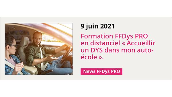 9 juin 2021 Formation FFDys PRO en distanciel «Accueillir un DYS dans mon auto-école».